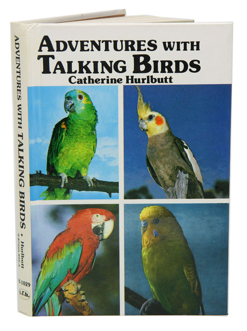 Adventures with talking birds. Catherine Hurlbutt.