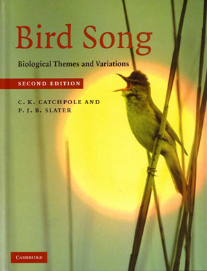 Bird song: biological themes and variations. Clive Catchpole, Peter J. B. Slater.