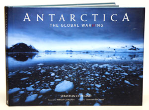 Antarctica: the global warning. Sebastian Copeland.