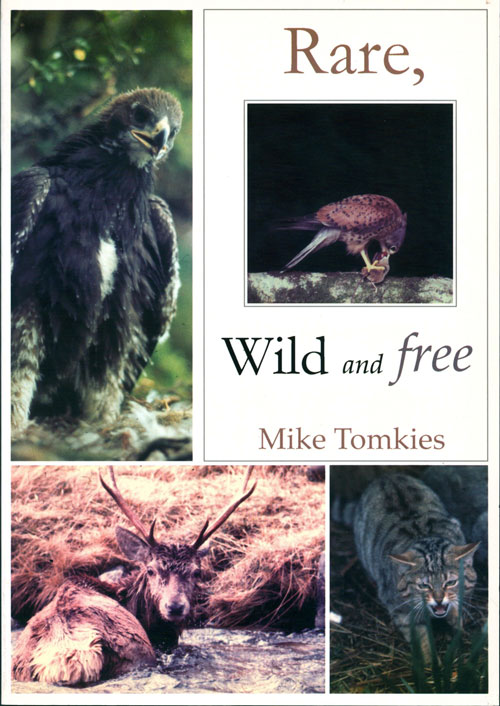 Rare, wild and free. Mike Tomkies.