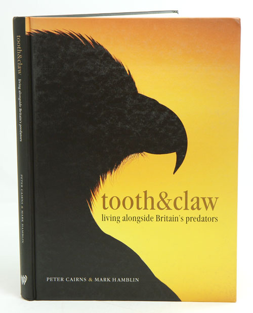 Tooth and claw: living alongside Britain's predators. Peter Cairns, Mark Hamblin.