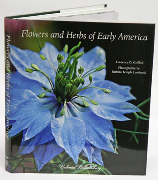 Flowers and herbs of early America. Lawrence D. Griffith.