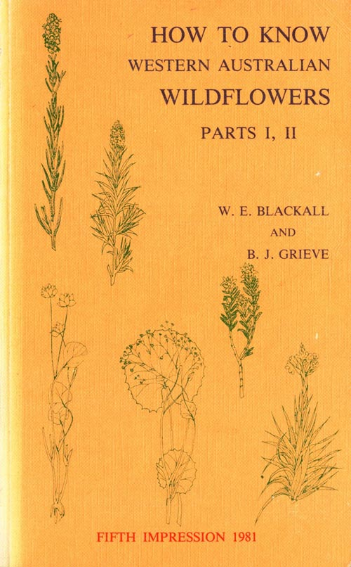How to know Western Australian wildflowers: a key to the flora of the extratropical regions of Western Australia, part three B: Epacridaceae-Lamiaceae). W. E. Blackall, B. J. Grieve.