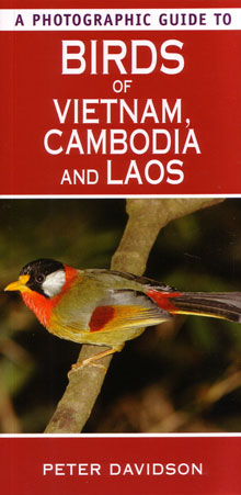 A photographic guide to birds of Vietnam, Cambodia and Laos. Peter Davidson.