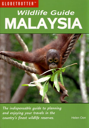 Globetrotter wildlife guide: Malaysia. Helen Oon.