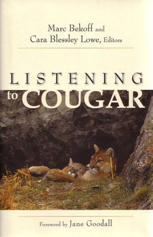 Listening to Cougar. Marc Bekoff, Cara Blessley Lowe.