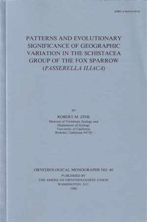 Patterns and evolutionary significance of geographic variation in the Schistacea group of the Fox sparrow (Passerella iliaca). Robert M. Zink.