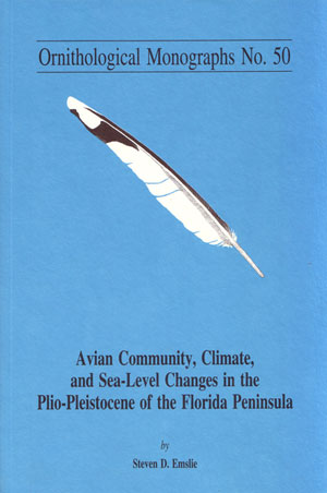 Avian community, climate, and sea-level changes in the Plio-Pleistocene of the Florida Peninsula. Steven D. Emslie.