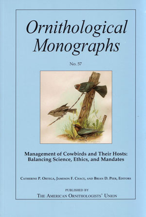 Management of Cowbirds and their hosts: balancing science, ethics, and mandates. Catherine P. Ortega.