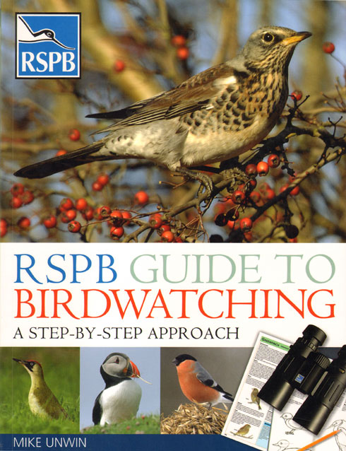 RSPB guide to birdwatching: a step-by-step approach. Mike Unwin.