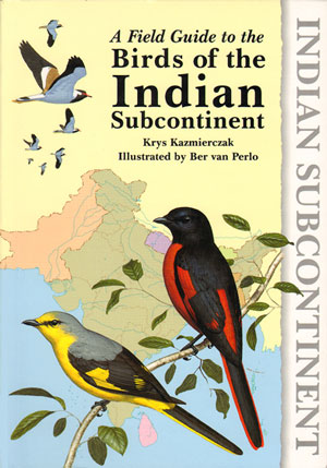 A field guide to the birds of the Indian subcontinent. Krys Kazmierczak.