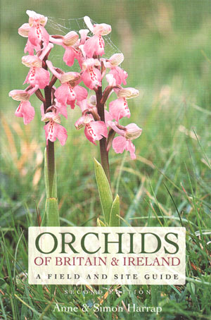 Orchids of Britain and Ireland: a field and site guide. Anne Harrap, Simon Harrap.