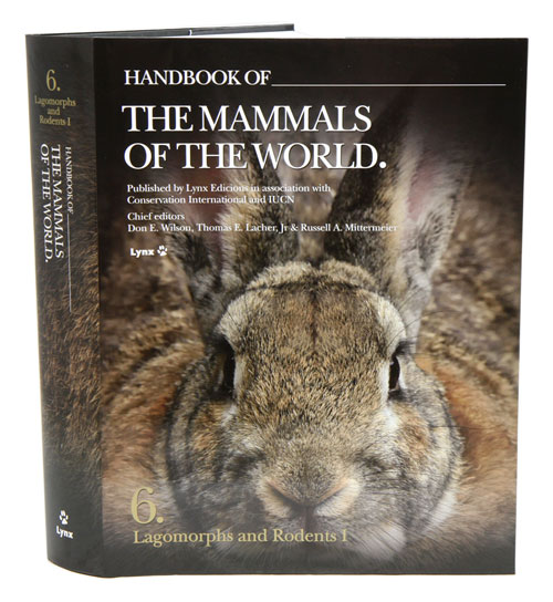 Handbook of the mammals of the world [HMW], volume six: Lagomorphs and Rodents I. Don E. Wilson, Russell A. Mittermeier.