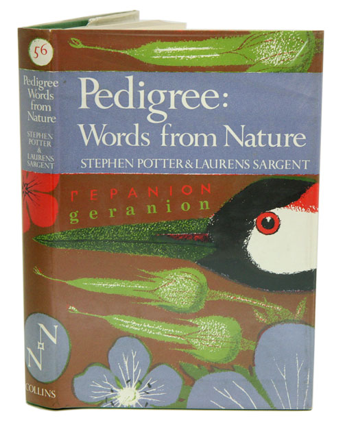 Pedigree: essays on the etymology of words from nature. Stephen Potter, Laurens Sargent.