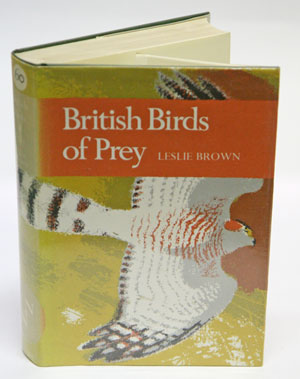 British birds of prey: a study of Britain's 24 diurnal raptors. Leslie Brown.