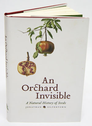 An orchard invisible: a natural history of seeds. Jonathan Silvertown.