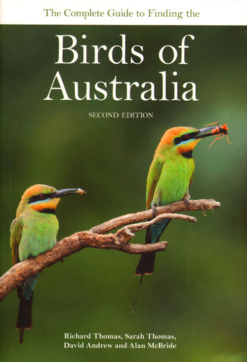 The complete guide to finding birds of Australia. Richard Thomas, David Andrew, Sarah Thomas, Alan McBride.