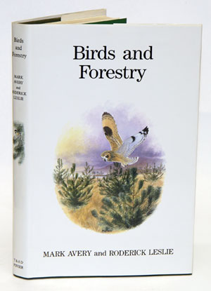 Birds and forestry. Mark Avery, Roderick Leslie.