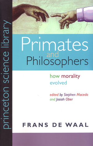Primates and philosophers: how morality evolved. Frans De Waal.