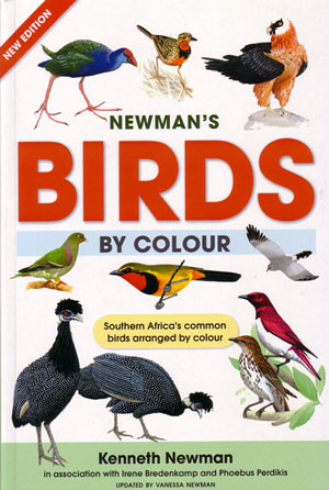 Newman's birds by colour: Southern Africa's common birds arranged by colour. Kenneth Newman.