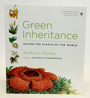 Green inheritance: saving the plants of the world. Anthony Huxley.