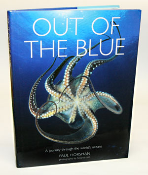 Out of the blue: a journey through the world's oceans. Paul V. Horsman.