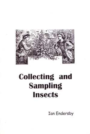 Collecting and sampling insects. Ian Endersby.