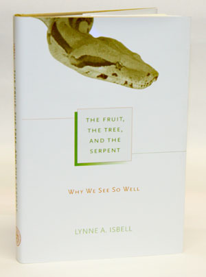 The fruit, the tree, and the serpent: why we see so well. Lynne A. Isbell.