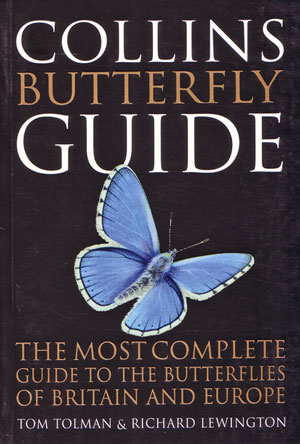 Collins butterfly guide: the most complete guide to the butterflies of Britain and Europe. Tom Tolman, Richard Lewington.