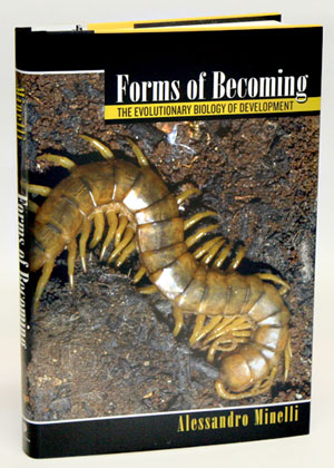 Forms of becoming: the evolutionary biology of development. Alessandro Minelli.