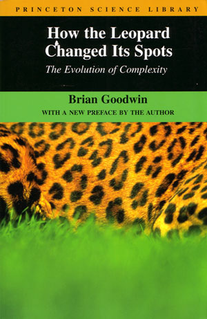 How the Leopard changed its spots: the evolution of complexity. Brian Goodwin.