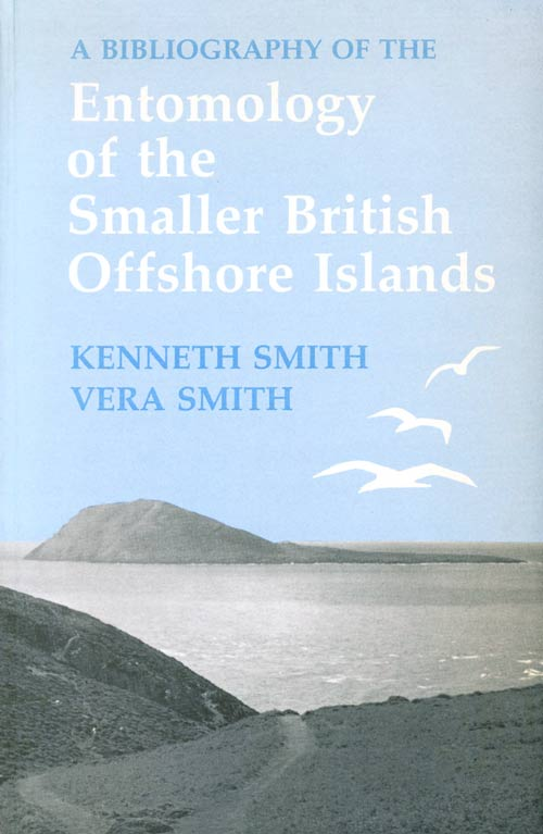 A bibliography of the entomology of the smaller British offshore islands. Kenneth Smith, Vera, Smith.