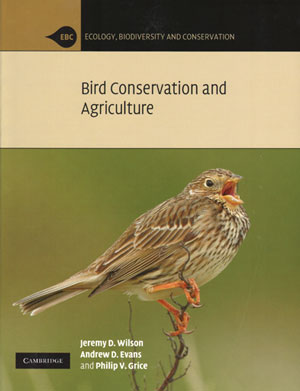Bird conservation and agriculture: the bird life of farmland, grassland and heathland. Jeremy D. Wilson, Andrew D. Evans, Philip V. Grice.