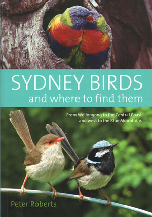 Sydney birds and where to find them. Peter Roberts.