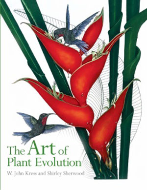 The art of plant evolution. W Kress, John, Shirley Sherwood.