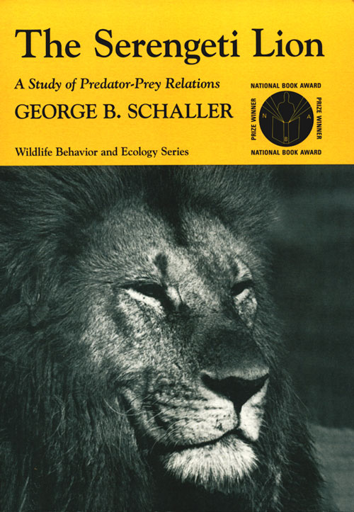 Serengeti lion: a study of a predator-pry relations. George B. Schaller.