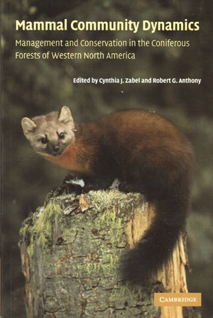 Mammal community dynamics: management and conservation in the coniferous forests of western North America. Cynthia J. Zabel, Robert G. Anthony.