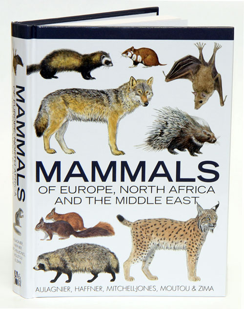 Mammals of Europe, North Africa and the Middle East. S. Aulagnier, Francois Moutou, A. J. Mitchell-Jones, Patrick Haffner, J. Zima.
