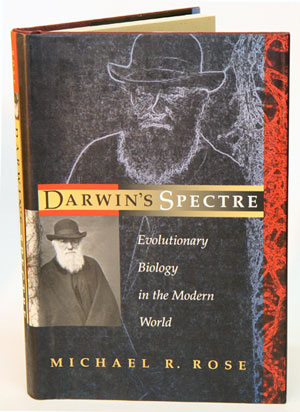 Darwin's spectre: evolutionary biology in the modern world. Michael R. Rose.