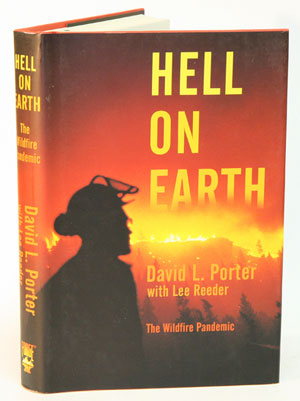 Hell on earth: the wildfire pandemic. David L. Porter.