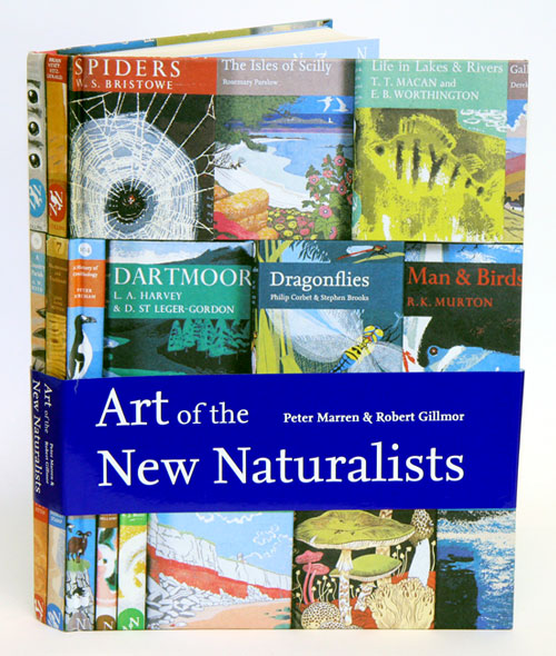 Art of the New Naturalists: forms from nature. Peter Marren, Robert Gillmor.