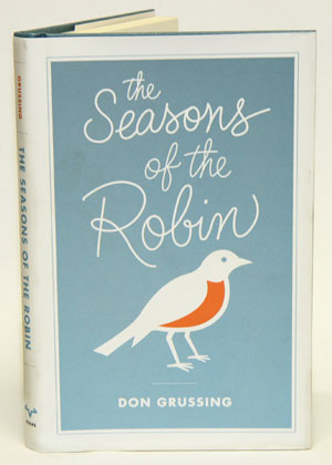 The seasons of the Robin. Don Grussing.
