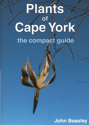 Plants of Cape York: the compact guide. John Beasley.