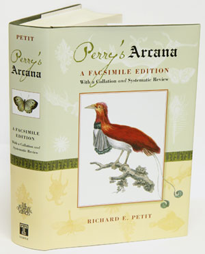 Perry's Arcana: a facsimile edition with a collation and systematic review. Richard E. Petit.