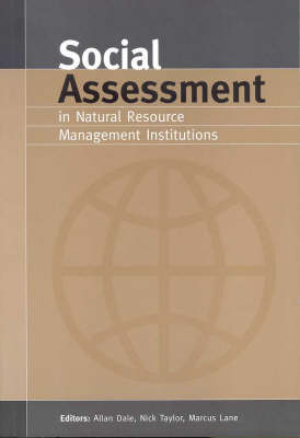 Social assessment in natural resource management institutions. Allan Dale.
