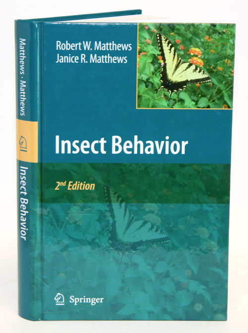 Insect behavior. Robert W. Matthews, Janice R. Matthews.