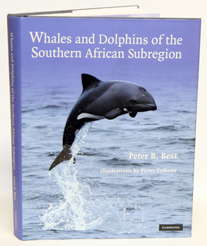 Whales and Dolphins of the Southern African subregion. Peter B. Best.