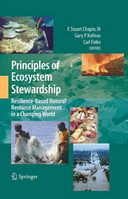 Principles of ecosystem stewardship: resilience-based management in a changing world. Gary P. Kofinas.