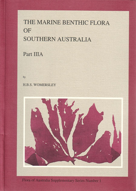 The marine benthic flora of southern Australia, Rhodophyta, part three A: Bangiophyceae and Florideophyceae (Acrochaetiales to Gigartinales sensu lato). H. B. S. Womersley.