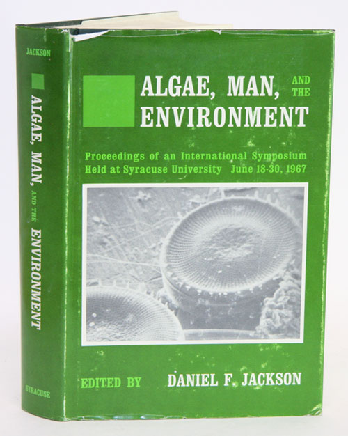 Algae, man, and the environment. Daniel F. Jackson.
